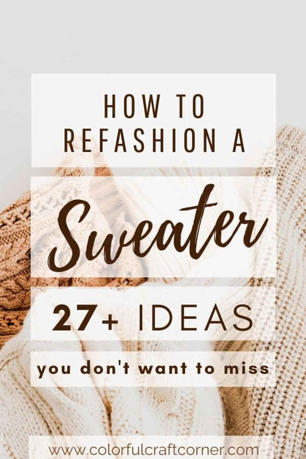 27+ Sweater refashioning ideas