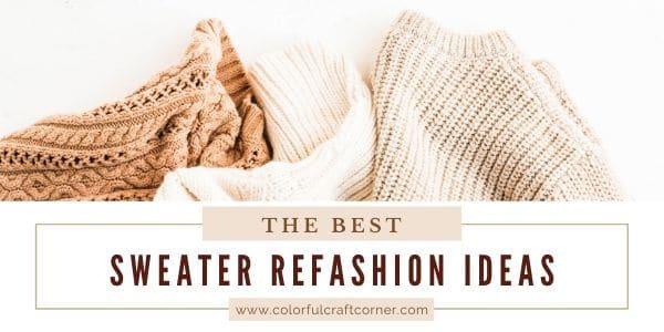 27+ Sweater refashioning ideas