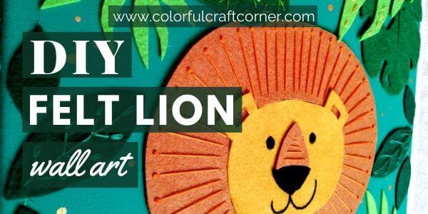 How to make a felt lion wall decor