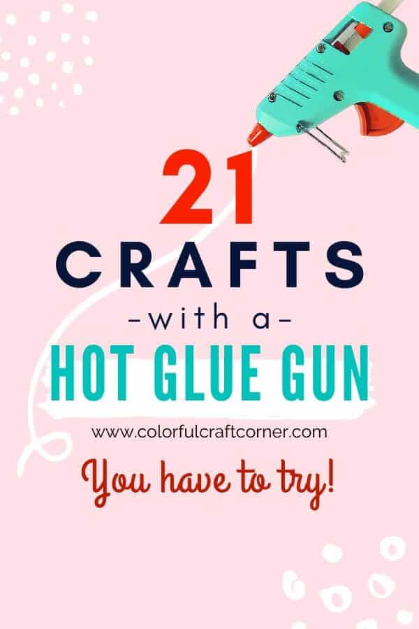 Hot glue gun crafts