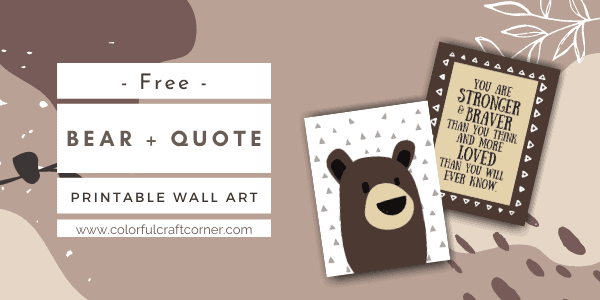 Free bear and quote printables
