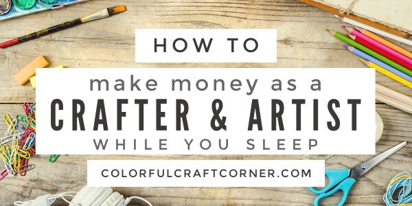 how to make money as a crafter and artist