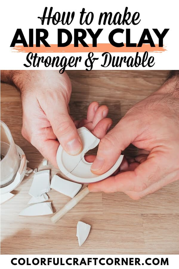 HOW TO MAKE AIR DRY CLAY STRONGER