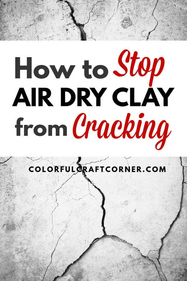how to stop air drying clay from cracking