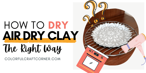 how to dry air dry clay