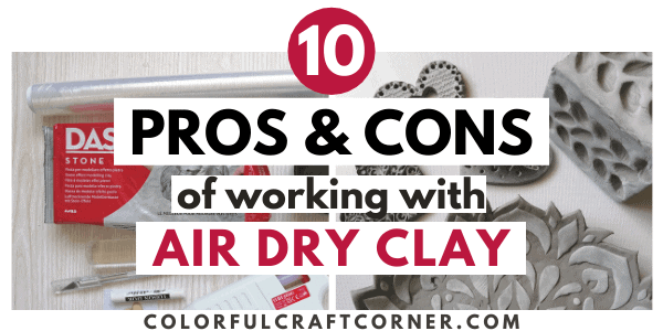 PROS AND CONS OF WORKING WITH AIR DRY CLAY