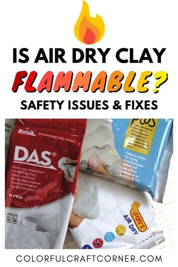 IS AIR DRY CLAY FLAMMABLE